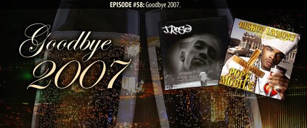 Episode #58: Goodbye 2007